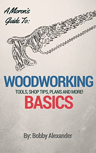 A Moron's Guide to Woodworking: Tools, Shop Tips, Plans, the Basics and More! (Jigsaw Band Saw)