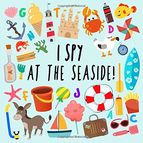 I Spy - At The Seaside!: A Fun Guessing Game for 2-4 Year Olds por Books For Little Ones