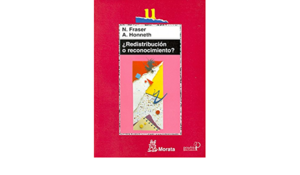 Redistribución O Reconocimiento Un Debate Político Filosófico Educación Crítica Spanish Edition 9788471125019 Fraser Nancy Honneth Axel Manzano Bernárdez Pablo Books