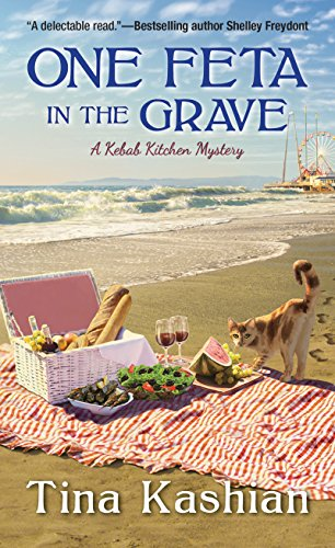 One Feta in the Grave (A Kebab Kitchen Mystery Book 3) by [Kashian, Tina]