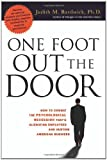img - for One Foot Out the Door: How to Combat the Psychological Recession That's Alienating Employees and Hurting American Business book / textbook / text book