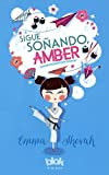 Sigue Sonando, Amber (Dream On, Amber) (Turtleback School & Library Binding Edition) (Spanish Edition)