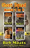 Ghost Squad Books 1-4 (Ghost Squad Rest in Peace series) (Volume 1)