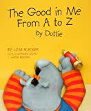 The Good in Me from A to Z by Dottie, Lisa Blecker, 1931492263
