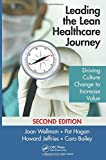 img - for Leading the Lean Healthcare Journey: Driving Culture Change to Increase Value, Second Edition (4x45) book / textbook / text book