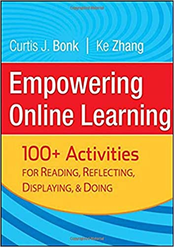 Empowering Online Learning 100 Activities For Reading Reflecting Displaying And Doing Bonk Curtis J Zhang Ke 9780787988043 Amazon Com Books