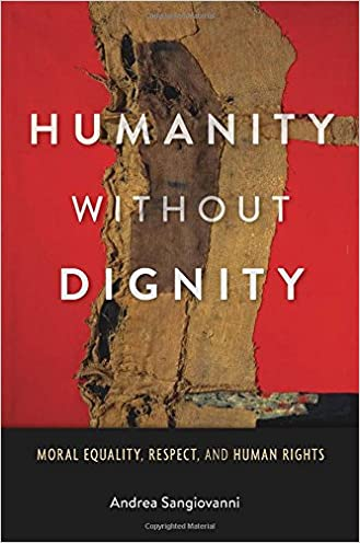 Humanity without Dignity