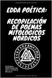 EDDA POÉTICA: RECOPILACIÓN DE POEMAS MITOLÓGICOS NÓRDICOS