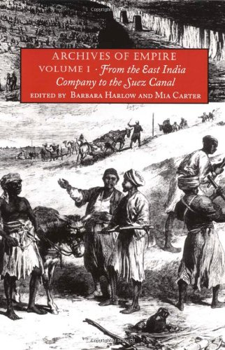1: Archives of Empire: Volume I. From The East India Company to the Suez Canal