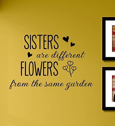 Sisters Are Different Flowers From the Same Garden Vinyl Wall Decals Quotes Sayings Words Art Decor Lettering Vinyl Wall Art Inspirational Uplifting