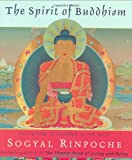 The Spirit of Buddhism, Sogyal Rinpoche, 006053995X