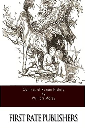 Book Outlines of Roman History by William Morey (2015-07-18)