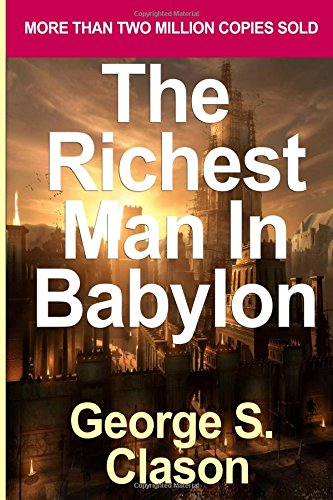 The Richest Man in Babylon (The Original Version Restored and Revised): [RICHEST MAN IN BABYLON] [Paperback]
