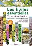 Les huiles essentielles - Vertus et applications
