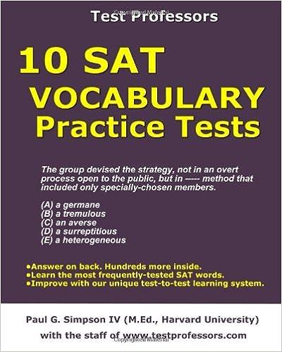 10 Sat Vocabulary Practice Tests Simpson Iv Paul G The Staff Of Www Testprofessors Com 9780979678639 Amazon Com Books
