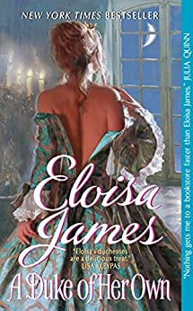 A Duke of Her Own (Desperate Duchesses Book 6) by [James, Eloisa]