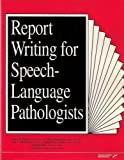 Report Writing for Speech-Language Pathologists, Pannbacker, Mary and Middleton, Grace F., 0884505480