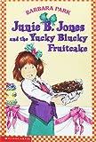 Junie B. Jones & The Yucky Blucky Fruit Cake (Junie B. Jones 5, Library Binding)