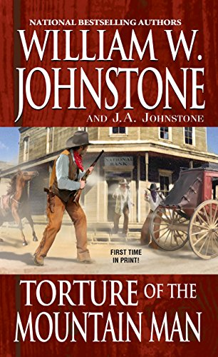 Torture of the Mountain Man - William Johnstone