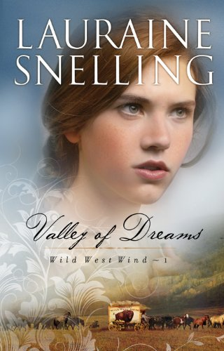 Valley of Dreams (Wild West Wind Book #1) by [Snelling, Lauraine]