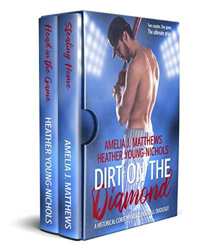 Dirt on the Diamond: A Historical-Contemporary Baseball Duology