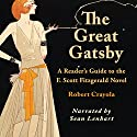 The Great Gatsby: A Reader's Guide to the F. Scott Fitzgerald Novel Audiobook by Robert Crayola Narrated by Sean Lenhart