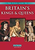 Britain's Kings & Queens (Pitkin Guides)