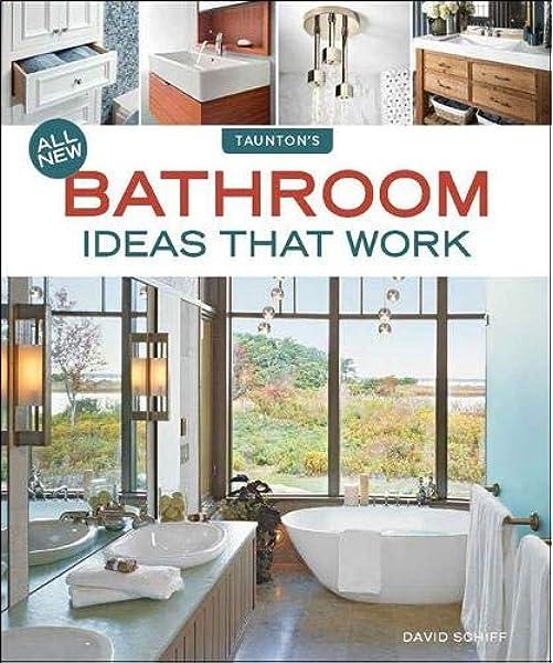 All New Bathroom Ideas That Work Schiff David 9781631868788 Amazon Com Books