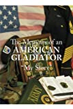 The Memoirs of an American Gladiator, Johnny R. Thomas, 1434371212