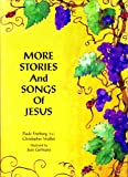 Stories and Songs of Jesus, Paule Freeburg, 091553178X