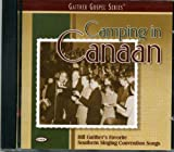 Camping in Canaan - Gaither Gospel Series - Favorite Southern Singing Convention Songs