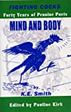 Fighting Cocks - Forty Years of Pennine Poets : Mind and Body, Smith, K. E., 0906744296