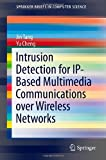 Intrusion Detection for IP-Based Multimedia Communications over Wireless Networks, Tang, Jin and Cheng, Yu, 1461489954