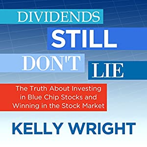 Dividends Still Don't Lie: The Truth About Investing in Blue Chip Stocks and Winning in the Stock Market Audiobook