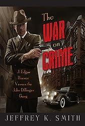 The War on Crime: J. Edgar Hoover Versus the John Dillinger Gang