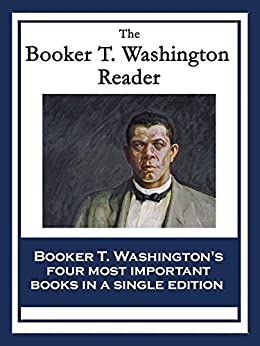 The Booker T. Washington Reader: Up From Slavery: An