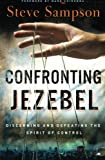 img - for Confronting Jezebel: Discerning and Defeating the Spirit of Control book / textbook / text book