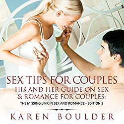 Sex Tips for Couples: His and Her Guide on Sex and Romance for Couples