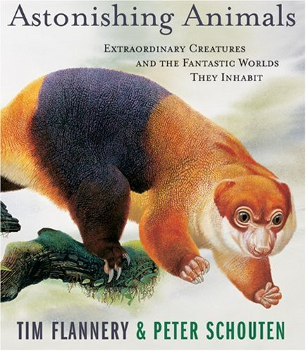 Astonishing Animals: Extraordinary Creatures and the Fantastic Worlds They Inhabit