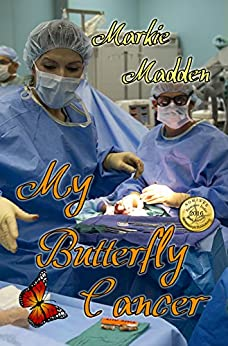 My Butterfly Cancer by [Madden, Markie]