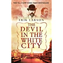 The Devil In The White City by Erik Larson (1-Apr-2004) Paperback