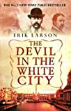 img - for The Devil In The White City by Erik Larson (1-Apr-2004) Paperback book / textbook / text book