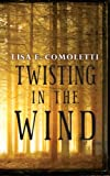 Twisting in the Wind, Lisa Comoletti, 1496111850