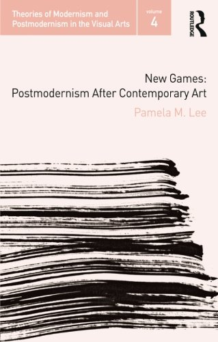 New Games (Theories of Modernism and Postmodernism in the Visual Arts)