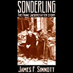 Sonderling: The Franz Jaegerstatter Story | James F. Sinnott