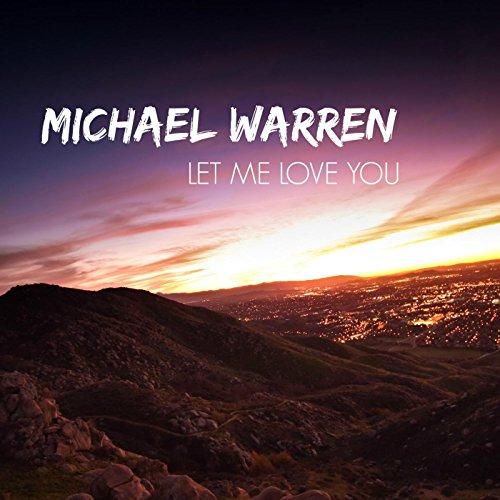 Let Me Love You Mp3 Free Download: Amazon.com: Let Me Love You (Acoustic): Michael Warren