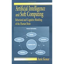 Artificial Intelligence and Soft Computing: Behavioral and Cognitive Modeling of the Human Brain