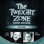 Execution: The Twilight Zone Radio Dramas | Rod Serling,George Clayton Johnson