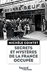 Secrets et mystères de la France occupée par Cointet