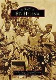 St. Helena, St. Helena Historical Society and Mariam Hansen, 0738580090